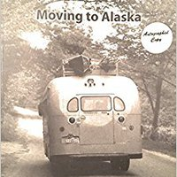 Lunch At Toad River: Moving To Alaska Download.zip