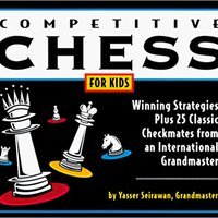 Competitive Chess For Kids: Winning Strategies Plus 25 Classic Checkmates From An International Grandmaster Download Pdf