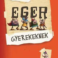 A Gyerekműsor Blog ajánlásával: Eger gyerekeknek könyvbemutató