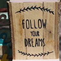 Kövesd az álmaidat!