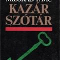 Szerbia. Töredékek a szereplőknek, kirakós az olvasónak (Milorad Pavić: Kazár szótár)