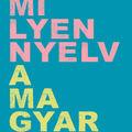 Nyelvrokonság, nyelvi tudatosság, magától értetődő érték (Nádasdy Ádám: Milyen nyelv a magyar?)
