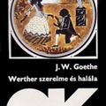 Johann Wolfgang Goethe: Werther szerelme és halála