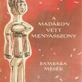 Görög Veronika (szerk.): A madáron vett menyasszony