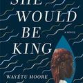 Libéria. Három szuperhős egy mágikus realista regényben (Wayétu Moore: She Would Be King)