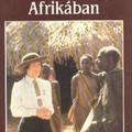Dánia. Szerelmi vallomás egy kontinenshez (Karen Blixen: Volt egy farmom Afrikában)