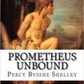 Percy Bysshe Shelley: Prometheus Unbound