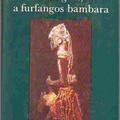 Mali. Mitikus trickster felemás gyarmati helyzetben (Amadou Hampâté Bâ: Wangrin, a furfangos bambara)