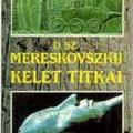 Dimitrij Szergejevics Mereskovszkij: Kelet titkai