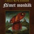 Amikor a farkasember és Holle anyó történelmi alakká válik (Jakob Grimm – Wilhelm Grimm: Német mondák)