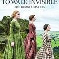 Képernyőre az összes Brontëval! (To Walk Invisible, 2016)