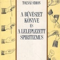 Tolnai Simon: A bűvészet könyve / A leleplezett spiritizmus