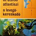 Sajnos nem a szovjet Verne (Alekszandr Beljajev: Az utolsó atlantiszi / A levegőkereskedő)