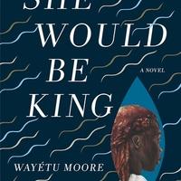 Wayétu Moore: She Would Be King