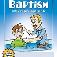 ;;HOT;; Baptism: A Bible Study Wordbook For Kids (Children's Wordbooks). hacernos labios Kimoto Capital destinos