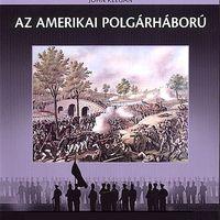 John Keegan.: Az Amerikai Polgárháború