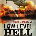 Low Level Hell, felderítő és helikopter pilóta emlékei Vietnamból