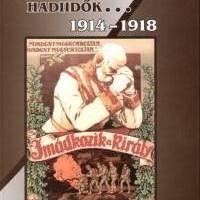 Boldogtalan hadiidők… 1914-1918