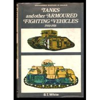 Tanks and other Armoured Fightings Vehicles, 1900-1918