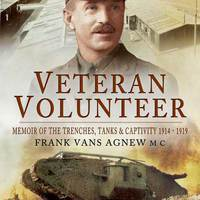 Egy önkéntes veterán, avagy egy 49 éves kalandor élményei 1914-17-ig a Brit Expedíciós Hadseregben