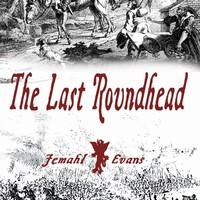 Az utolsó Kerekfejű, kalandregény sorozat az Angol Polgárháborúból