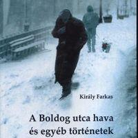 Király Farkas: A Boldog utca hava és egyéb történetek - könyvbemutató április 27-én