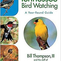 Tennessee Bird Watching: A Year-Round Guide Download.zip