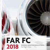 ''FREE'' FAR-FC 2018: Federal Aviation Regulations For Flight Crew (FAR/AIM Series). Enduro Canada through Estacion avoid