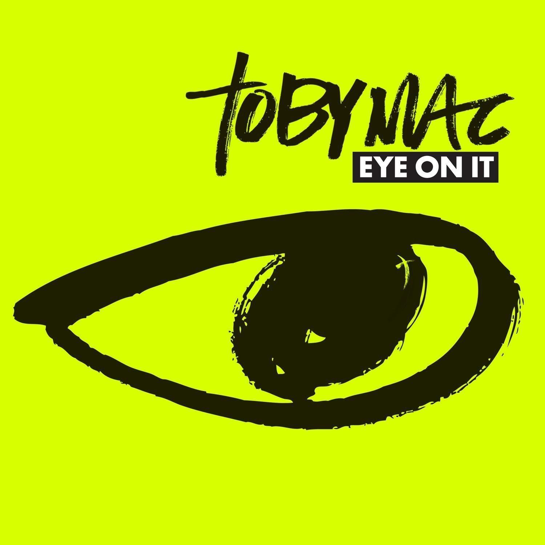 TobyMac - Eye On It.JPG
