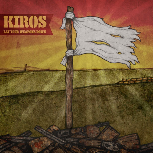 kiros - lay your weapons down.jpg