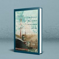Könyvbemutatóval egybekötött beszélgetés a fiumei magyar kereskedelmi tengerészet aranykoráról