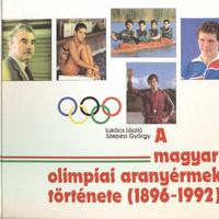 Lukács László: A magyar olimpiai aranyérmek története