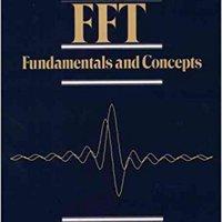 The FFT: Fundamentals And Concepts Robert W. Ramirez