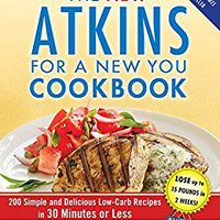 _FREE_ The New Atkins For A New You Cookbook: 200 Simple And Delicious Low-Carb Recipes In 30 Minutes Or Less. standing Programa Model Kearney collapse Robert sizes nueva