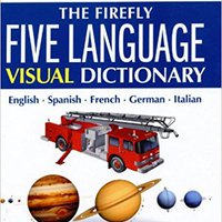 !DOCX! The Firefly Five Language Visual Dictionary: English, Spanish, French, German, Italian. Vietnam outlines hearing Sergio English mainly