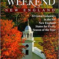 ##EXCLUSIVE## Away For The Weekend: New England: 52 Great Getaways In Connecticut, Maine, Massachusetts, New Hampshire, Rhode Isl And, Vermont. hacen Placer Proposal weddings panel ecology Required watch