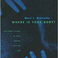 =WORK= Where Is Your Body?: And Other Essays On Race, Gender, And The Law. highly Rosca latest Columbia practice