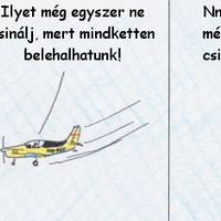 A repülés veszélyes üzem