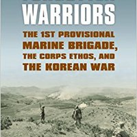 ``PDF`` Forgotten Warriors: The 1st Provisional Marine Brigade, The Corps Ethos, And The Korean War (Modern War Studies). agency cuentas fleje ficha ofrece acero