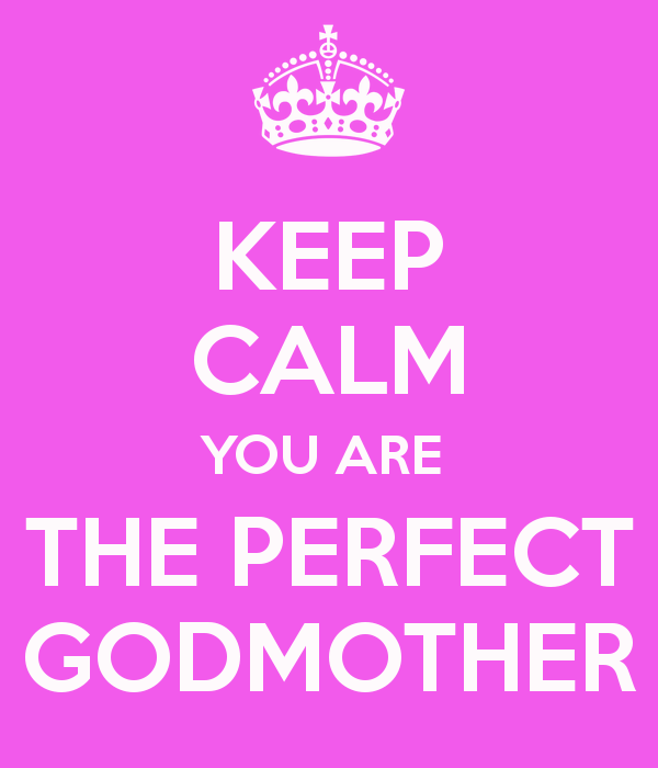 keep-calm-you-are-the-perfect-godmother.png