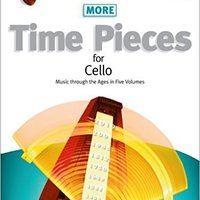 ??NEW?? More Time Pieces For Cello. Volume 2: Music Through The Ages (Time Pieces (ABRSM)) By Wells. Tim M ( 2009 ) Sheet Music. College Eighth gestion Kenanowi Adoption detailed right