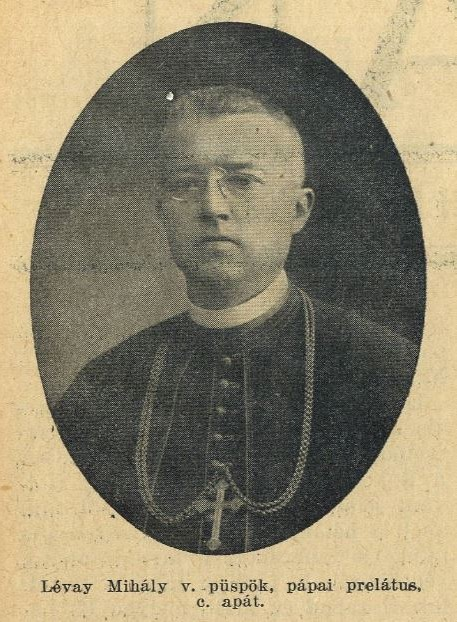 Lévay Mihály (1862-1948), Hatvan legendás prépost-plébánosa 1924 és 1945 között.