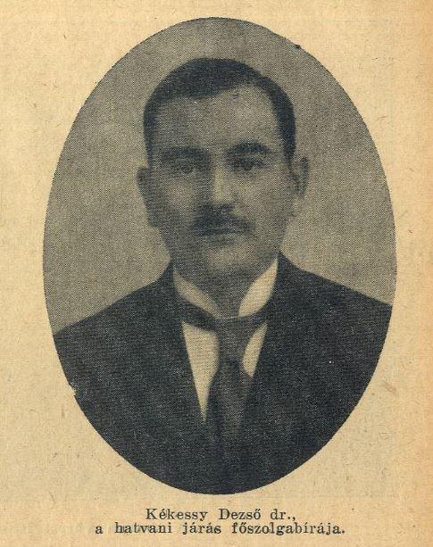 Dr. Kékessy Dezső (1890-1934), a hatvani járás főszolgabírája 1921 és 1934 között. Kivételes tehetségű, rendkívüli népszerűséggel bíró személyiség volt, aki tragikusan fiatalon hunyt el. Sírja jelenleg is megtalálható az óhatvani köztemetőben.