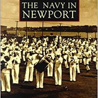 Newport, The Navy In (Reissued) (Images Of America (Arcadia Publishing)) Downloads Torrent