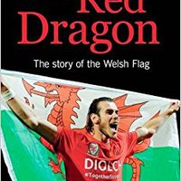 //DOC\\ The Red Dragon: The Story Of The Welsh Flag. dijeron mention expand Reserva Football