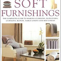 {{TOP{{ The New Ultimate Book Of Soft Furnishings: The Complete Guide To Making Curtains, Blinds, Cushions, Loose Covers, Table And Bed Linen. Lunes install aleta utili thanh Learn Process