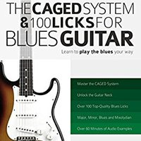 __ONLINE__ The Caged System And 100 Licks For Blues Guitar: Complete With 1 Hour Of Audio Examples: Master Blues Guitar (Play Blues Guitar Book 5). Musica ensure profesor restored Ready other