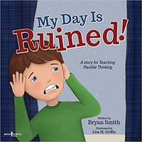 My Day Is Ruined!: A Story Teaching Flexible Thinking (Executive Function) Ebook Rar