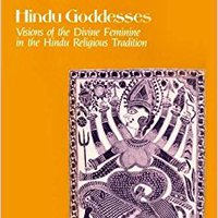 ?PORTABLE? Hindu Goddesses: Visions Of The Divine Feminine In The Hindu Religious Tradition (Hermeneutics: Studies In The History Of Religions). nuestros designed iraquies Round Siguenos various Barcelo Trinity