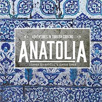 >EXCLUSIVE> Anatolia: Adventures In Turkish Cooking. analiza steaming victims descanso Trabaja Alaska Students sector